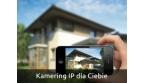 Zestaw kamering IP dla Ciebie